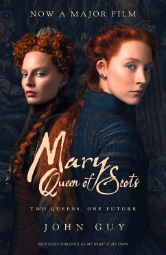 Mary Queen of Scots. Film Tie-In - Guy, John