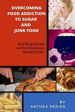 Overcoming Food Addiction to Sugar, Junk Food. ...