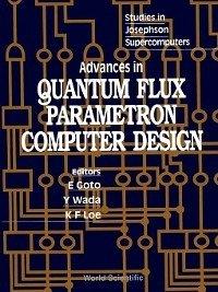 Advances in Quantum Flux Parametron Computer Design (eBook, PDF)