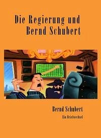 Die Regierung und Bernd Schubert