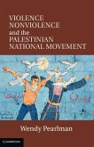 Violence, Nonviolence, and the Palestinian National Movement (eBook, PDF)