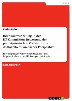 Interessenvertretung in der EU-Kommission. Bewertung der partizipatorischen Verfahren aus demokratietheoretischer Perspektive (eBook, PDF)