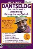 DANTSELOG - Die revolutionäre Selbst-Dialog- Kommunikations-Technik zum Lösen von Problemen