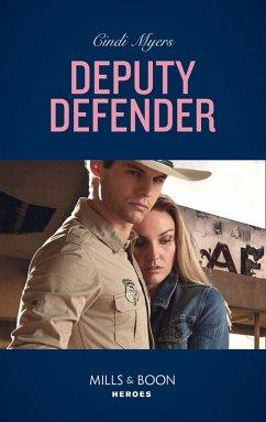 Deputy Defender (Mills & Boon Heroes) (Eagle Mountain Murder Mystery, Book 3) (eBook, ePUB)
