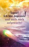 Super! Ich bin depressiv und auch noch aufgewacht! (eBook, ePUB)