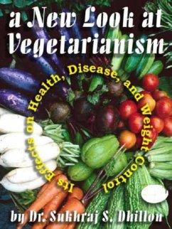 A New Look at Vegetarianism (Health & Spiritual Series) (eBook, ePUB)