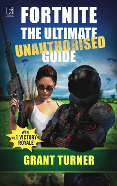 Fortnite: The Ultimate Unauthorised Guide (eBoo...