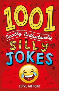 1001 Really Ridiculously Silly Jokes (eBook, ePUB) - Gifford, Clive