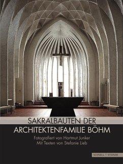 Sakralbauten der Architektenfamilie Böhm - Junker, Hartmut; Lieb, Stefanie