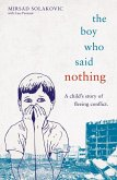 The Boy Who Said Nothing - A Child's Story of Fleeing Conflict (eBook, ePUB)