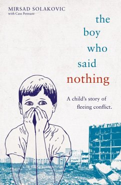 The Boy Who Said Nothing - A Child´s Story of F...