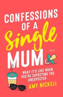 Confessions of a Single Mum (eBook, ePUB)