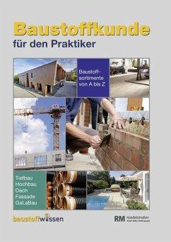 Baustoffkunde für den Praktiker (16. Ausgabe) (eBook, PDF)