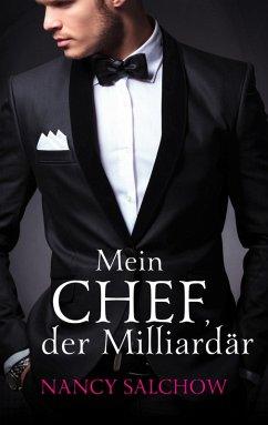 Mein Chef, der Milliardär (eBook, ePUB) - Salchow, Nancy