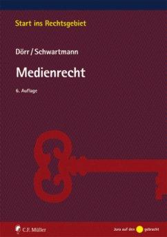 Medienrecht - Dörr, Dieter; Schwartmann, Rolf