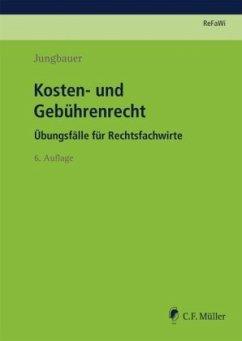 Kosten- und Gebührenrecht - Jungbauer, Sabine