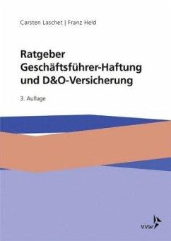 Ratgeber Geschäftsführer-Haftung und D&O-Versicherung - Laschet, Carsten; Held, Franz