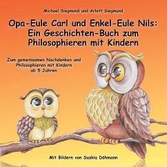 Opa-Eule Carl und Enkel-Eule Nils: Ein Geschich...