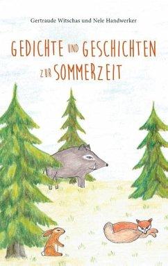 Gedichte und Geschichten zur Sommerzeit - Witschas, Gertraude; Handwerker, Nele