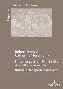 Entrer en guerre, 1914-1918 : des Balkans au monde