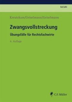 Zwangsvollstreckung - Kreutzkam, Johannes; Geiselmann, Stefan; Geiselmann, Marc-Philipp