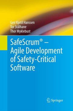 SafeScrum® - Agile Development of Safety-Critical Software - Hanssen, Geir Kjetil;Stålhane, Tor;Myklebust, Thor