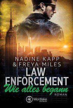 Law Enforcement: Wie alles begann - Miles, Freya; Kapp, Nadine