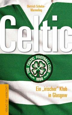 Celtic (eBook, ePUB) - Schulze-Marmeling, Dietrich