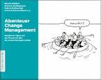 Abenteuer Change Management: Handfeste Tipps aus der Praxis für alle, die etwas bewegen wollen (eBook, PDF)