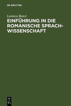 Einführung in die romanische Sprachwissenschaft (eBook, PDF) - Renzi, Lorenzo