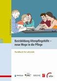 Basisbildung Altenpflegehilfe - neue Wege in die Pflege (eBook, PDF)
