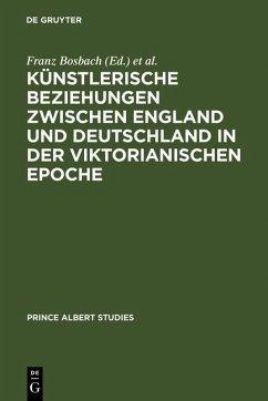 Künstlerische Beziehungen zwischen England und Deutschland in der viktorianischen Epoche / Art in Britain and Germany in the Age of Queen Victoria and Prince Albert (eBook, PDF)