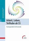Arbeit, Leben, Teilhabe ab 55 (eBook, PDF)