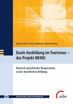 Duale Ausbildung im Tourismus - das Projekt MENDI (eBook, PDF)