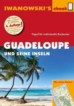 Guadeloupe und seine Inseln - Reiseführer von Iwanowski (eBook, ePUB) - Brockmann, Heidrun; Sedlmair, Stefan
