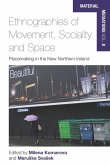 Ethnographies of Movement, Sociality and Space (eBook, ePUB)