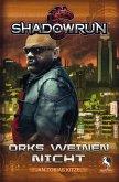 Shadowrun: Orks weinen nicht (eBook, ePUB)