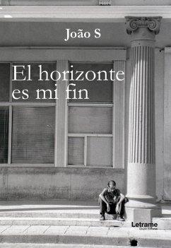 El horizonte es mi fin (eBook, ePUB)