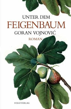 Unter dem Feigenbaum (eBook, ePUB) - Vojnovic, Goran