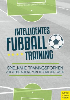 Intelligentes Fußballtraining (eBook, PDF) - Seeger, Fabian; Fincke, Andree