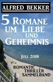 5 Romane um Liebe und Geheimnis: Romantic Thriller Sammelband Juli 2018 (eBook, ePUB)