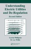 Understanding Electric Utilities and De-Regulation (eBook, PDF)