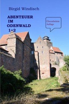 Abenteuer im Odenwald - Windisch, Birgid
