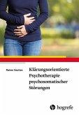 Klärungsorientierte Psychotherapie psychosomatischer Störungen (eBook, PDF)