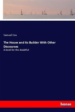 The House and Its Builder With Other Discourses