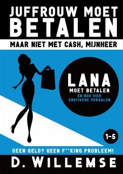 Lana Moet Betalen en Nog Vier Erotische Verhale...