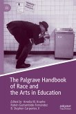 The Palgrave Handbook of Race and the Arts in Education (eBook, PDF)