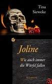 Joline. Wie auch immer die Würfel fallen