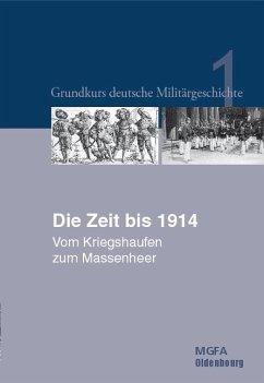 Die Zeit bis 1914 (eBook, PDF) - Neugebauer, Karl-Volker; Hansen, Ernst Willi; Groß, Gerhard P.; Potempa, Harald