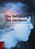 Die Befreiung des Denkens (eBook, ePUB)